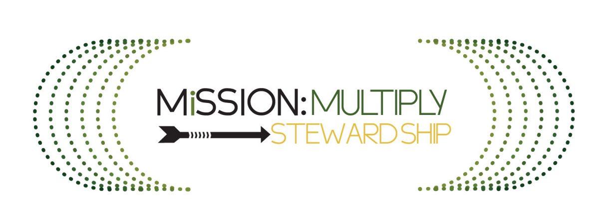 Mission: Multiply | Stewardship