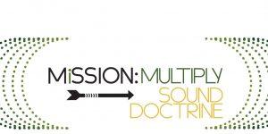Mission: Multiply | Sound Doctrine