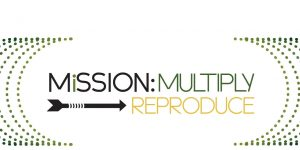 Mission: Multiply | Disciple-Reproducing