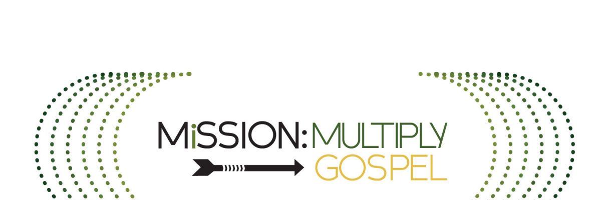 Mission: Multiply | Gospel