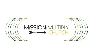 Mission: Multiply | Church